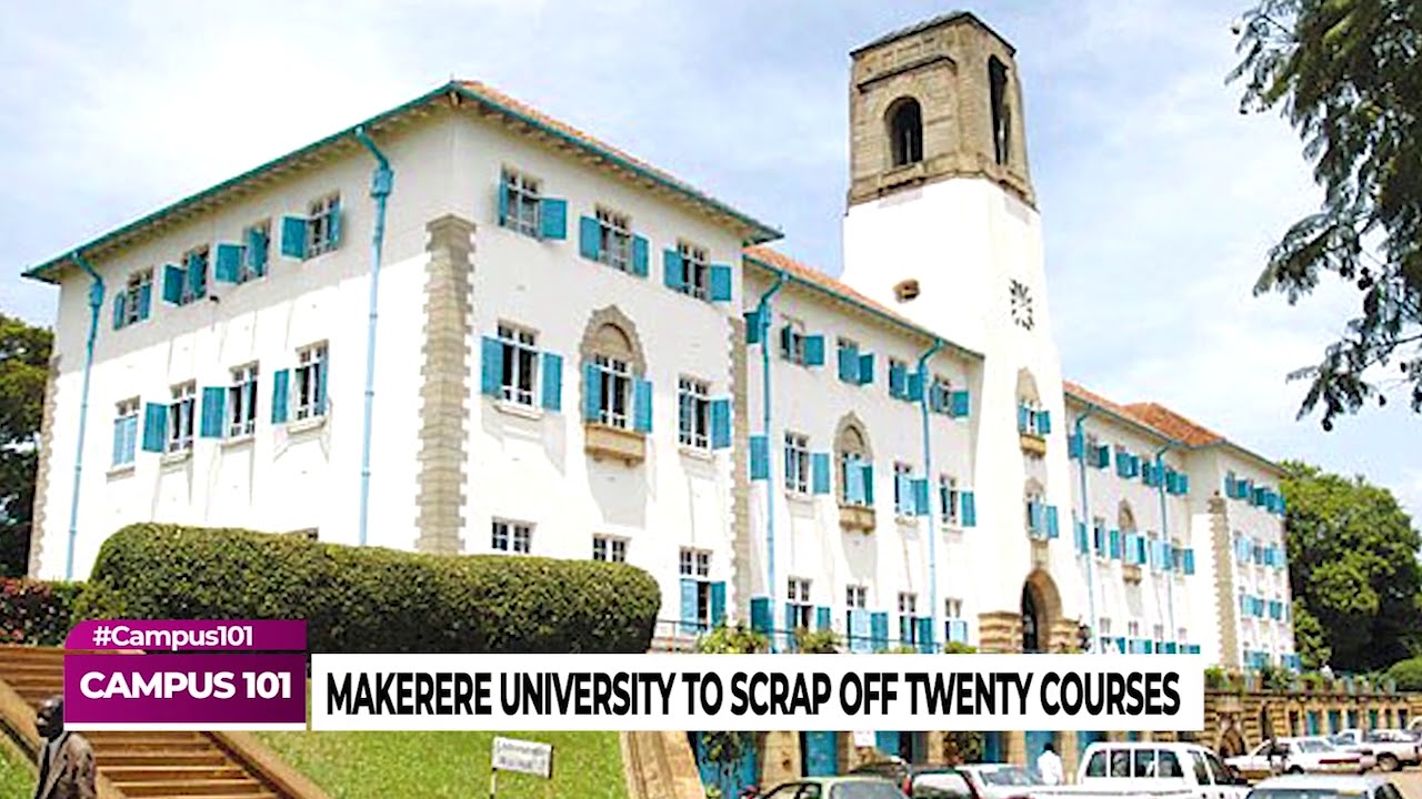 #Campus101: Makerere scraps off 20 courses
