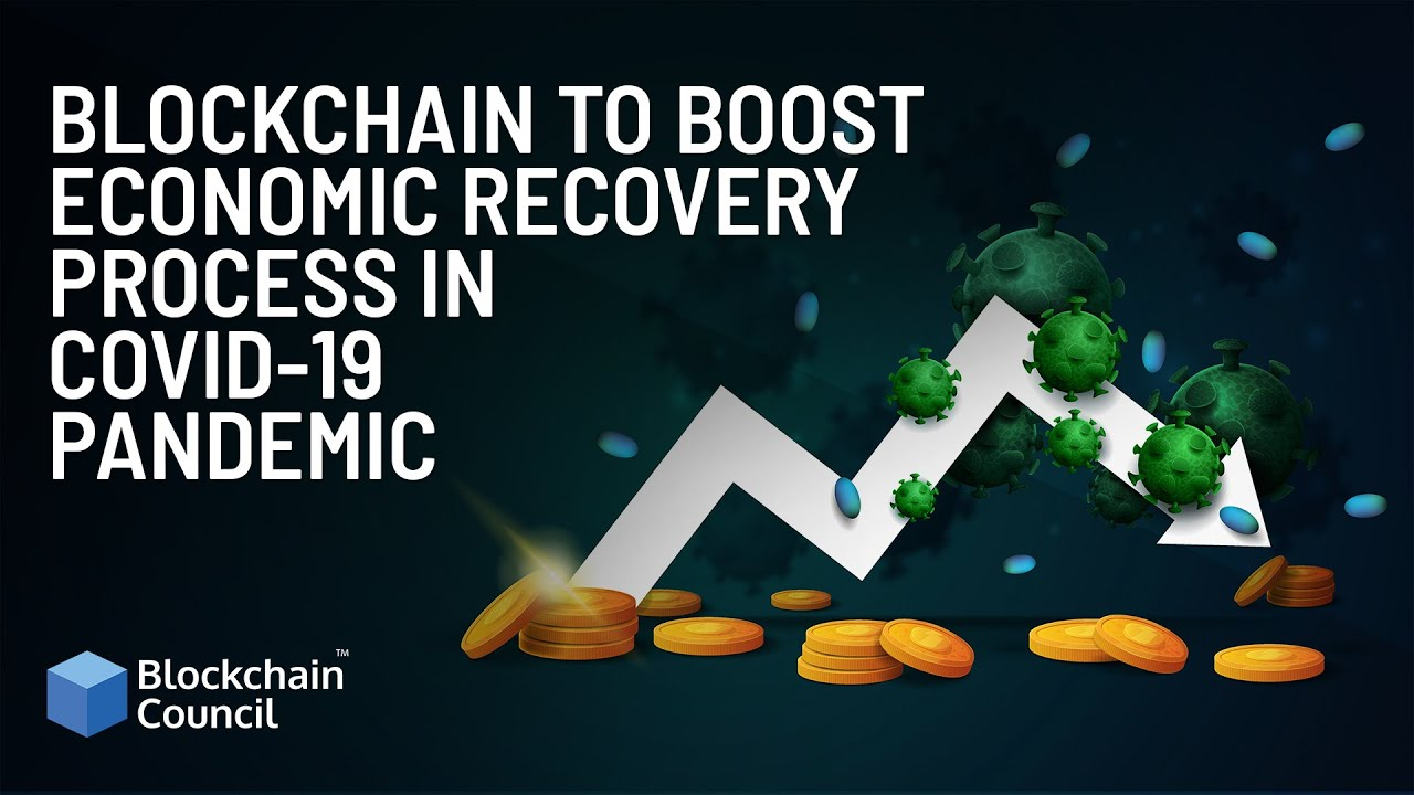 Blockchain to Boost Economic Recovery Process in COVID 19 Pandemic