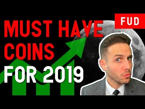 10 MUST HAVE COINS FOR 2019? These cryptos are set to have a MASSIVE year!
