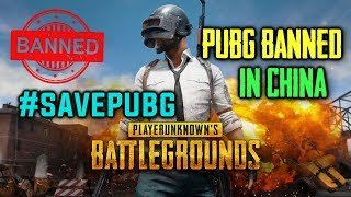PUBG Banned In China | SAD New For PUBG Mobile Gamers | PUBG Banned In INDIA ?  PUBG MOBILE