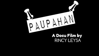 Repeat youtube video PAUPAHAN - A Documentary Film by Rincy Leysa
