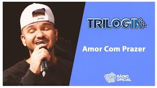 Trilogia - Amor Com Prazer (Suel, Chininha, Rony Lucio) #FMODIA