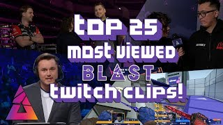 Top 25 Most Viewed CS GO Twitch Clips of BLAST Pro Series Moscow 2019