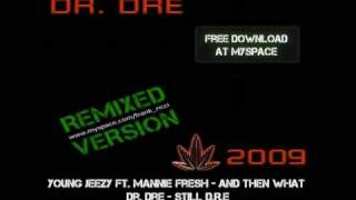 Young Jeezy - And then what / Dre - Still D R E