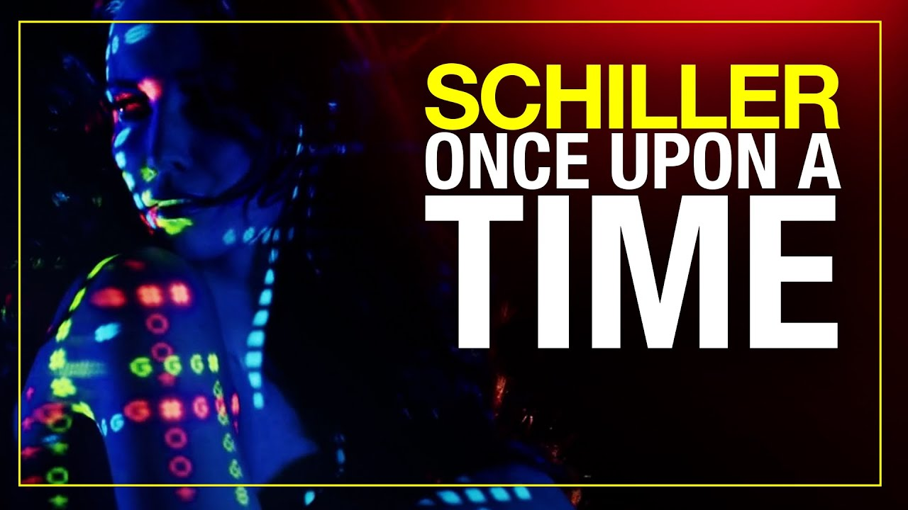 "SCHILLER // ""Once Upon A Time"