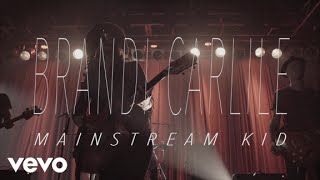 Brandi Carlile - Mainstream Kid (Official Video)