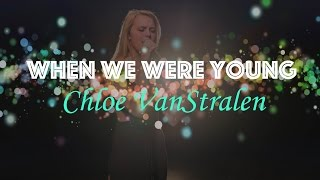 | When We Were Young | Chloe VanStralen Cover |