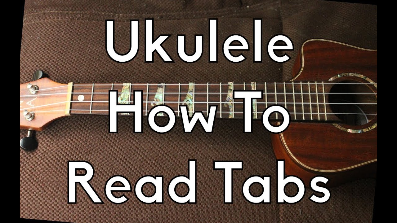 How To Read Ukulele Tabs - Ukulele Tutorial - How to play beginner Ukulele - YouTube