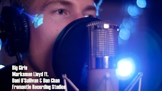 Marksman Lloyd ft. Dani O'Sullivan & Dan Chan - Big Girls [LIVE] @ Fremantle Recording Studios