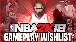 Nba 2k18 gameplay wishlist - improvements, features & additions