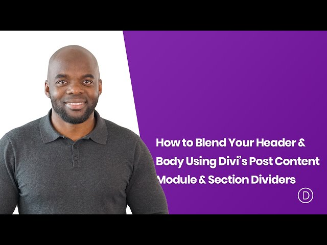 How to Blend Your Header & Body Using Divi's Post Content Module & Section Dividers