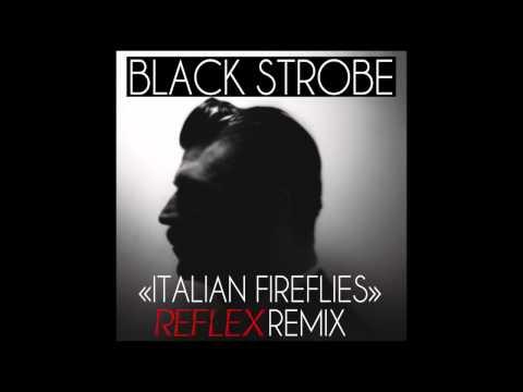 BLACK STROBE Italian Fireflies REFLEX remix ( official ) CANAL + générique