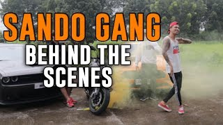 SANDO GANG BEHIND THE SCENES