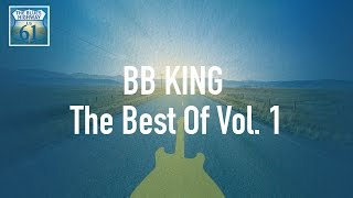 BB King - The Best Of Vol 1 (Full Album / Album complet)