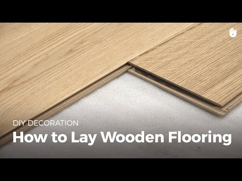 How to Lay Wood Flooring | DIY Projects