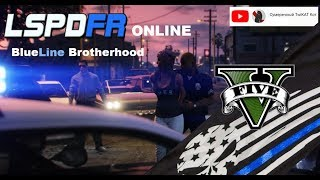 GTA V LSPDFR Online - BlueLine Brotherhood #3