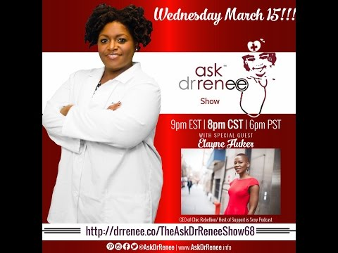 The Ask Dr. Renee Show with Elayne Fluker