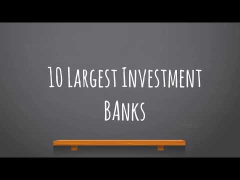 The Ten Largest Investment Banks