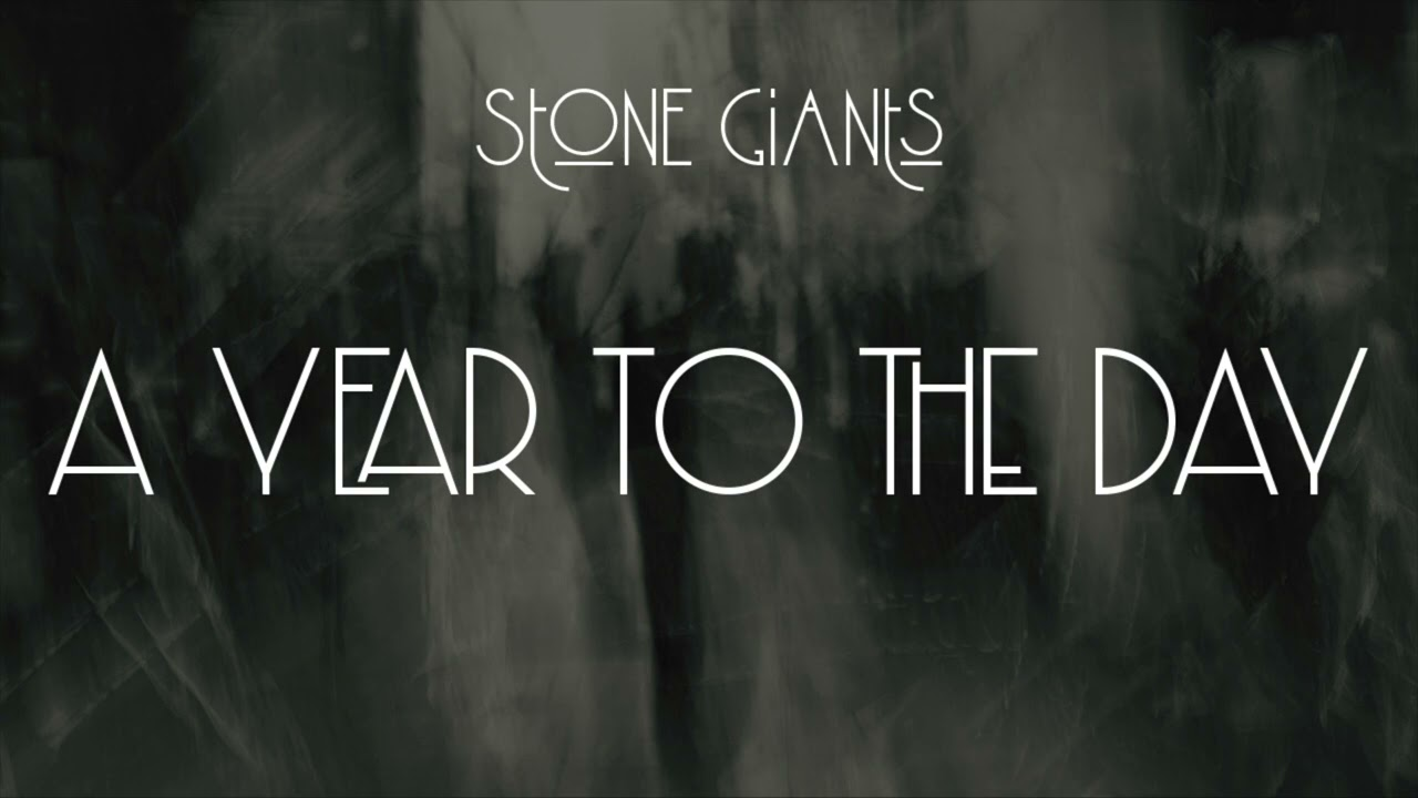 Stone Giants - A Year to the Day