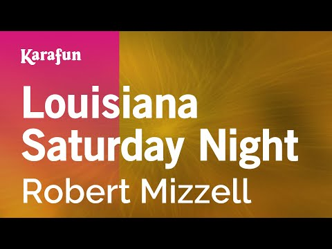 Karaoke Louisiana Saturday Night - Robert Mizzell *