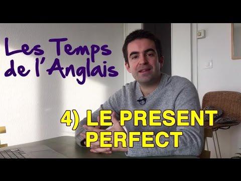 Le Present Perfect - Les Temps de l'Anglais #4