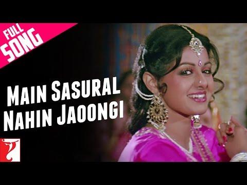 Main Sasural Nahin Jaoongi - Full Song | Chandni | Rishi Kapoor | Sridevi