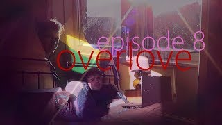 overlove: Episode 8