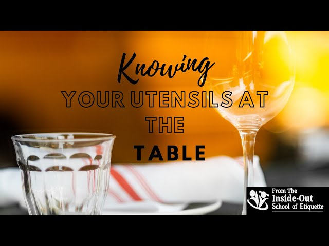 Knowing your utensils at a formal table setting