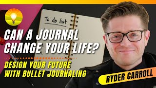 How Bullet Journaling Can Completely Change Your Life!!! Ryder Carroll
