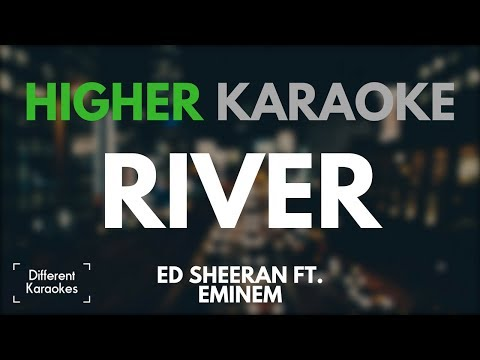 Ed Sheeran ft. Eminem - River (HIGHER KEY Karaoke/Instrumental)