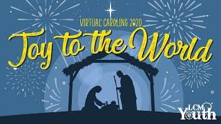 Joy To The World 普世欢腾 | LCM Youth Virtual Caroling 2020 | 2020年马来西亚信义会青少年虚拟报佳音