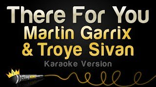 Martin Garrix & Troye Sivan - There For You (Karaoke Version)