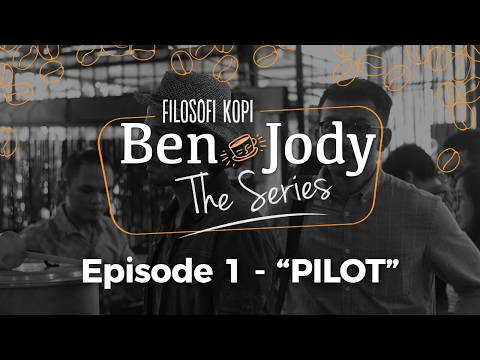 FILOSOFI KOPI THE SERIES: Ben & Jody - Ep 1