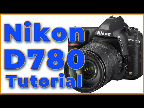 Nikon D780 Tutorial Training Video Overview | how to use Nikon D780