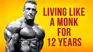 Why I Lived Like a Monk for 12 Years – DORIAN YATES