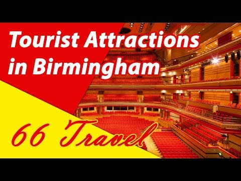 List 8 Tourist Attractions in Birmingham, England, United Kingdom | Travel to Europe