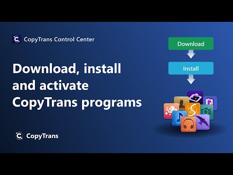 How to download, install, and activate CopyTrans programs