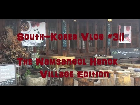 South-Korea Vlog #3|| The Namsangol Hanok Village Edition