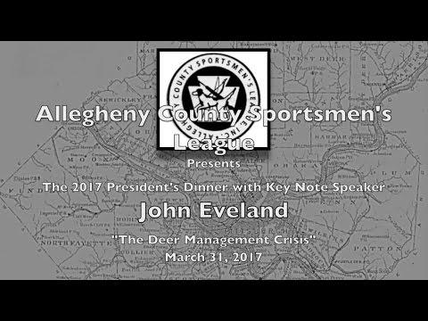 "Allegheny County Sportsmen's League Presents John Eveland, ""Deer Management Crisis"""