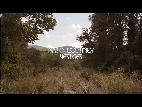 Martin Courtney - Vestiges (Official Audio)