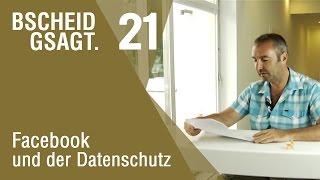 Bscheid gsagt - Folge 21: Facebook und Datenschutz