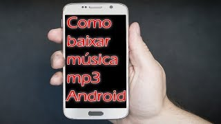 Como baixar música mp3 no celular Android grátis
