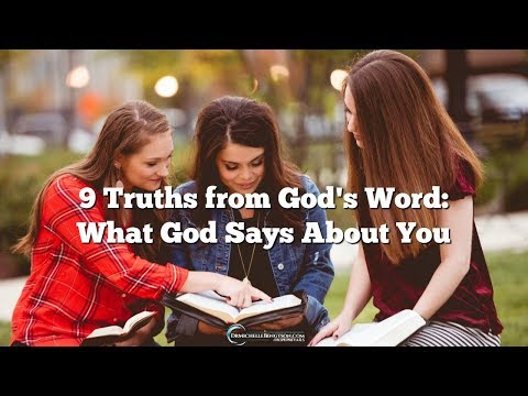 9 Truths from God's Word What God Says About You