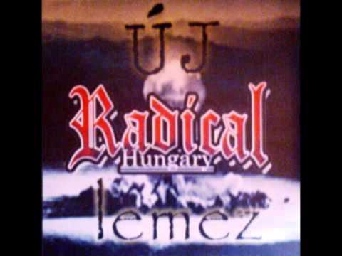 Radical Hungary   Mindent megtehetsz