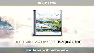 9 // Permaneço No Senhor - CD Rios de Água Viva