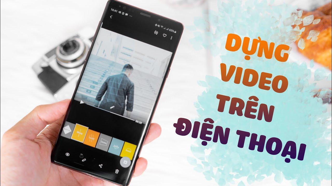 Ứng dụng CHỈNH SỬA VIDEO trên điện thoại: Nhanh, dễ dùng, miễn phí