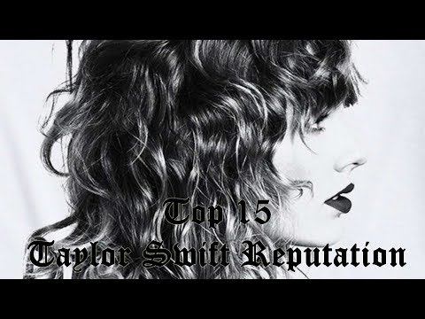 Top 15 - Reputation (Taylor Swift)