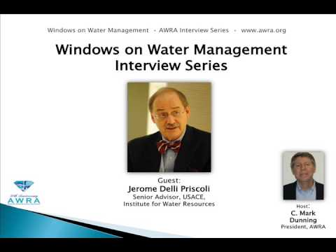 Windows on Water Management Interview   Jerome Delli Priscoli