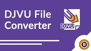 Convert DJVU Files to PDF, DJVU to TIFF, DJVU to Word - How To