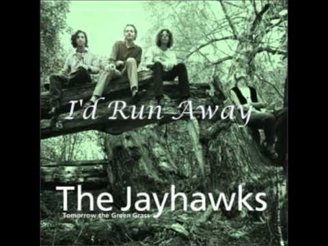 The Jayhawks - I'd Run Away